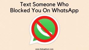 Text Someone Who Blocked You On WhatsApp